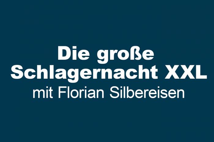 """""""Die große Schlagernacht XXL"""" mit Florian Silbereisen"""